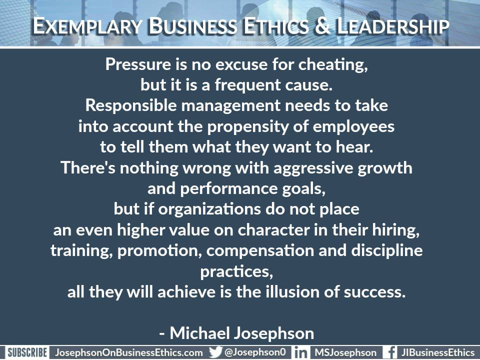 Pressure is no excuse for cheating, - Michael Josephson